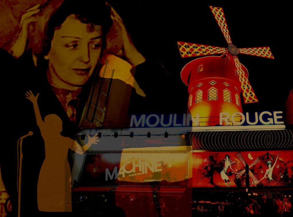 EDITH PIAF; MOULIN ROUGE;